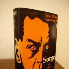 Libros de segunda mano: NICOLE CHATEL & ALAIN GUÉRIN: SORGE, EL ESPÍA DEL SIGLO (AYMÁ, 1972) MUY BUEN ESTADO. TAPA DURA.. Lote 180261568