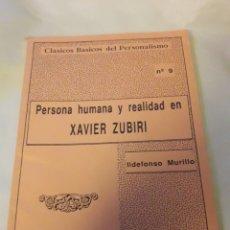 Libros de segunda mano: PERSONA HUMANA Y REALIDAD EN XAVIER ZUBIRI. ILDEFONSO MURILLO. CLÁSICOS BÁSICOS DEL PERSONALISMO 9. Lote 180262028
