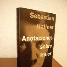 Libros de segunda mano: SEBASTIAN HAFFNER: ANOTACIONES SOBRE HITLER (GALAXIA GUTENBERG, 2002) TAPA DURA. PERFECTO.. Lote 180262103