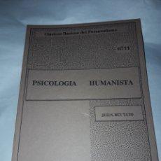 Libros de segunda mano: PSICOLOGÍA HUMANISTA. JESÚS REY TATO. CLÁSICOS BÁSICOS DEL PERSONALISMO NR 11. Lote 180262343
