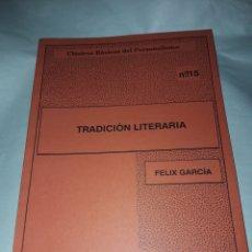Libros de segunda mano: TRADICIÓN LITERARIA. FÉLIX GARCÍA. CLÁSICOS BÁSICOS DEL PERSONALISMO 15. Lote 180263085