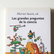 Libros de segunda mano: HARRIET SWAIN, ED. - LAS GRANDES PREGUNTAS DE LA CIENCIA - CRÍTICA DRAKONTOS TAPA DURA. Lote 180264466