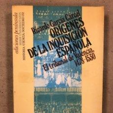 Libros de segunda mano: ORÍGENES DE LA INQUISICIÓN ESPAÑOLA (EL TRIBUNAL DE VALENCIA 1478-1530). RICARDO GARCÍA CARCEL. Lote 180266580