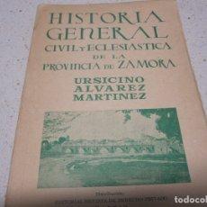Libros de segunda mano: HISTORIA GENERAL CIVIL Y ECLESIASTICA DE LA PROVINCIA DE ZAMORA URSICINO ALVAREZ MARTINEZ. Lote 180266785