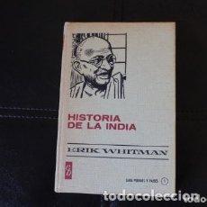 Libros de segunda mano: HISTORIA DE LA INDIA, AUTOR ERIK WHITMAN. Lote 180270005