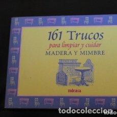 Libros de segunda mano: 161 TRUCOS PARA LIMPIAR MADERA Y MIMBRE ( MICASA). Lote 180270603