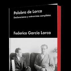 Libros de segunda mano: PALABRA DE LORCA: DECLARACIONES Y ENTREVISTAS COMPLETAS . NUEVO. Lote 180271170