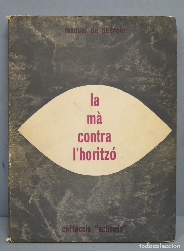 LA MÀ CONTRA L' HORITZÓ. MANUEL PEDROLO (Libros de Segunda Mano (posteriores a 1936) - Literatura - Otros)