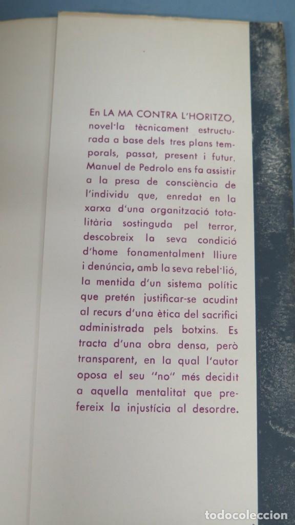 Libros de segunda mano: LA MÀ CONTRA L' HORITZÓ. MANUEL PEDROLO - Foto 4 - 180278901