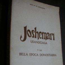 Libros de segunda mano: JOSHEMARI Y LA BELLA EPOCA DONOSTIARRA. Lote 180280047