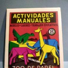 Libros de segunda mano: ACTIVIDADES MANUALES 8, ZOO DE PAPEL, RECORTADO Y PLEGADO DE FIGURAS. Lote 180285086