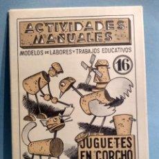 Libros de segunda mano: ACTIVIDADES MANUALES 16, JUGUETES EN CORCHO CON ALAMBRE Y PAPEL. Lote 180285568