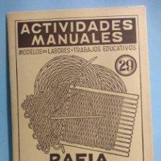 Libros de segunda mano: ACTIVIDADES MANUALES 29, RAFIA. Lote 180285997