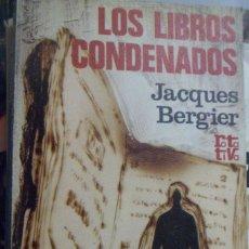 Libros de segunda mano: LOS LIBROS CONDENADOS. JACQUES BERGIER. . Lote 180298127