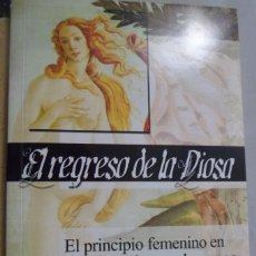 Libros de segunda mano: EL REGRESO DE LA DIOSA. EL PRINCIPIO FEMENINO EN LA NATURALEZA Y EL COSMOS. L.G. LA CRUZ. AÑO CERO. Lote 180298261