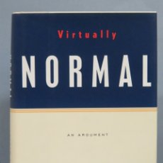 Libros de segunda mano: VIRTUALLY NORMAL. ANDREW SULLIVAN. Lote 180320390