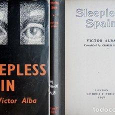 Libros de segunda mano: ALBA, VICTOR. SLEEPLESS SPAIN. TRANSLATED BY CHARLES DUFF. 1948.. Lote 180323866