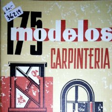 Libros de segunda mano: 36219 - 175 MODELOS DE CARPINTERA - POR ANSELMO RODRIGUEZ - EDICIONES CEAC - AÑO 1973 . Lote 180328678