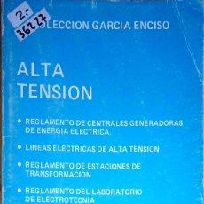 Libros de segunda mano: 36227 - ALTA TENSION - COLECCION GARCIA ENCISO - EDITORIAL GARCIA ENCISO - AÑO 1981. Lote 180330070