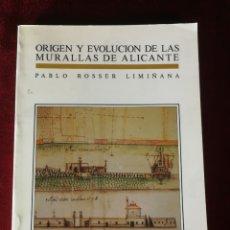 Libros de segunda mano: 1990 QUINTO CENTENARIO: ORIGEN Y EVOLUCIÓN DE LAS MURALLAS DE ALICANTE - HISTORIA ALICANTE. Lote 180334936