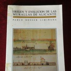 Libros de segunda mano: 1990 QUINTO CENTENARIO: ORIGEN Y EVOLUCIÓN DE LAS MURALLAS DE ALICANTE - HISTORIA ALICANTE. Lote 180334957