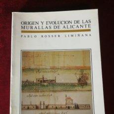 Libros de segunda mano: 1990 QUINTO CENTENARIO: ORIGEN Y EVOLUCIÓN DE LAS MURALLAS DE ALICANTE - HISTORIA ALICANTE. Lote 180334990