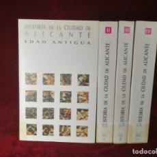Libros de segunda mano: 1990 HISTORIA DE LA CIUDAD DE ALICANTE EDAD ANTIGUA, MEDIA, MODERNA Y CONTEMPORANEA 4 TOMOS. Lote 180336470