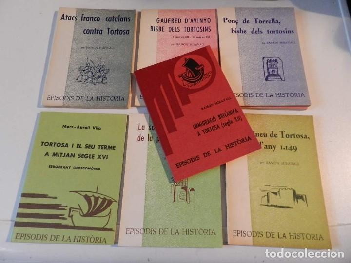 EPISODIS DE L'HISTORIA - LOTE DE SIETE LIBROS SOBRE TORTOSA - M AURELI VILA -RAMON MIRAVALL (Libros de Segunda Mano - Historia - Otros)
