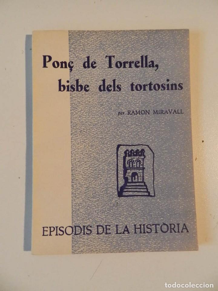 Libros de segunda mano: EPISODIS DE LHISTORIA - LOTE DE SIETE LIBROS SOBRE TORTOSA - M AURELI VILA -RAMON MIRAVALL - Foto 2 - 180338926