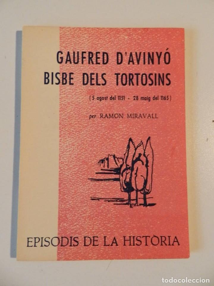 Libros de segunda mano: EPISODIS DE LHISTORIA - LOTE DE SIETE LIBROS SOBRE TORTOSA - M AURELI VILA -RAMON MIRAVALL - Foto 3 - 180338926
