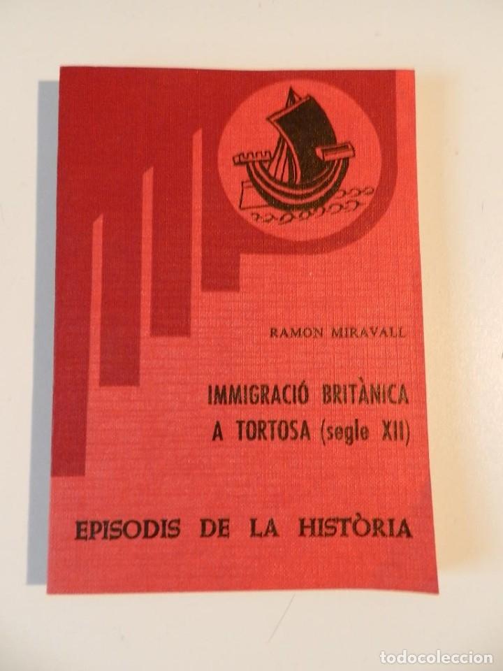 Libros de segunda mano: EPISODIS DE LHISTORIA - LOTE DE SIETE LIBROS SOBRE TORTOSA - M AURELI VILA -RAMON MIRAVALL - Foto 4 - 180338926