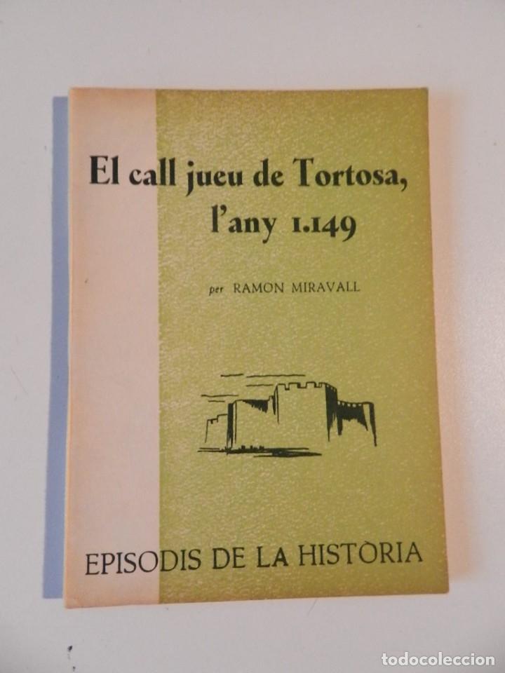 Libros de segunda mano: EPISODIS DE LHISTORIA - LOTE DE SIETE LIBROS SOBRE TORTOSA - M AURELI VILA -RAMON MIRAVALL - Foto 5 - 180338926