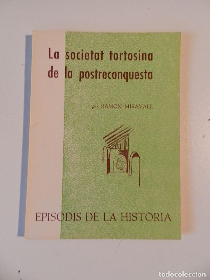 Libros de segunda mano: EPISODIS DE LHISTORIA - LOTE DE SIETE LIBROS SOBRE TORTOSA - M AURELI VILA -RAMON MIRAVALL - Foto 6 - 180338926