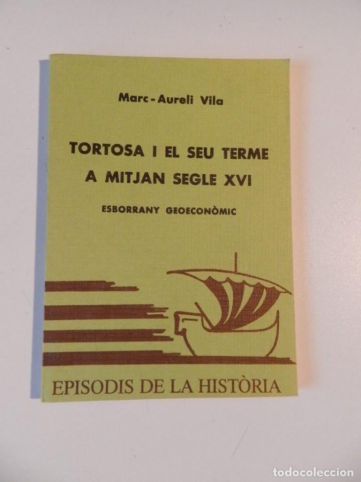 Libros de segunda mano: EPISODIS DE LHISTORIA - LOTE DE SIETE LIBROS SOBRE TORTOSA - M AURELI VILA -RAMON MIRAVALL - Foto 7 - 180338926