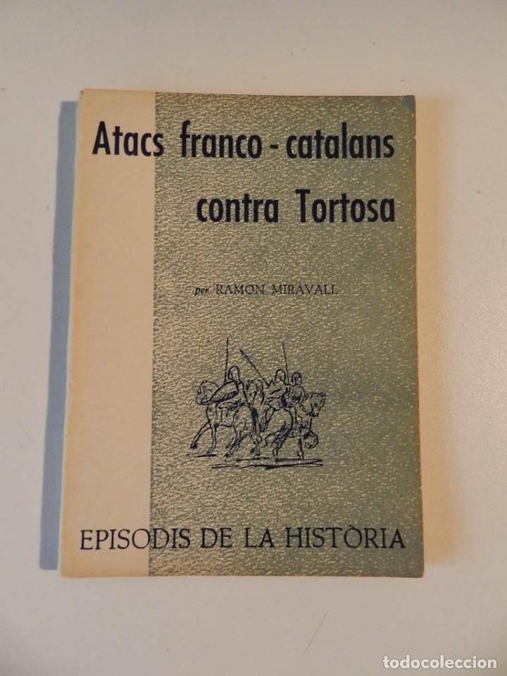 Libros de segunda mano: EPISODIS DE LHISTORIA - LOTE DE SIETE LIBROS SOBRE TORTOSA - M AURELI VILA -RAMON MIRAVALL - Foto 8 - 180338926