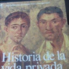 Libros de segunda mano: HISTORIA DE LA VIDA PRIVADA TOMO 1 IMPERIO ROMANO Y ANTIGÜEDAD TARDIA VV.AA AÑO 1992. Lote 180343541