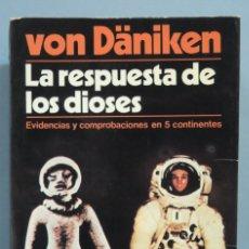 Libri di seconda mano: LA RESPUESTA DE LOS DIOS. VON DÄNIKEN. Lote 180343687