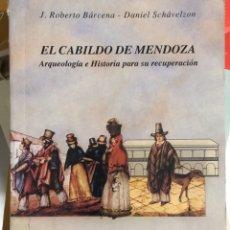 Libros de segunda mano: EL CABILDO DE MENDOZA. ROBERTO BARCENA Y DANIEL SCHAVELZON.. Lote 180345232