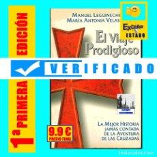 Libros de segunda mano: EL VIAJE PRODIGIOSO - LA MEJOR HISTORIA DE LAS CRUZADAS - MANUEL LEGUINECHE / VELASCO - 1ª EDICIÓN. Lote 180344532
