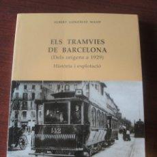 Libros de segunda mano: ELS TRAMVIES DE BARCELONA - HISTORIA I EXPLOTACIO - JOSEP GONZALEZ MASIP - DE LLIBRERIA !!. Lote 180348458