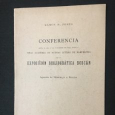 Libros de segunda mano: RAMÓN D. PERES. CONFERENCIA LEÍDA.., EN LA EXPOSICIÓN BIBLIOGRÁFICA A BOSCAN. BARCELONA, 1944.. Lote 180350017
