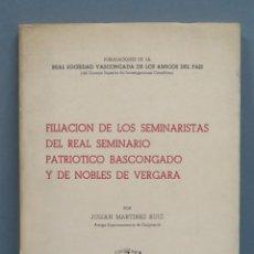 Libros de segunda mano: FILIACIÓN DE LOS SEMINARISTAS DEL REAL SEMINARIO PATRIOTICO BASCONGADO Y DE NOBLES DE VERGARA . Lote 180386487