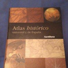 Libros de segunda mano: ATLAS HISTÓRICO UNIVERSAL Y DE ESPAÑA. SANTILLANA (2000). Lote 180388481