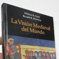 Libros de segunda mano: LA VISIÓN MEDIEVAL DEL MUNDO - WILLIAM R. COOK, RONALD B. HERZMAN. Lote 180389468