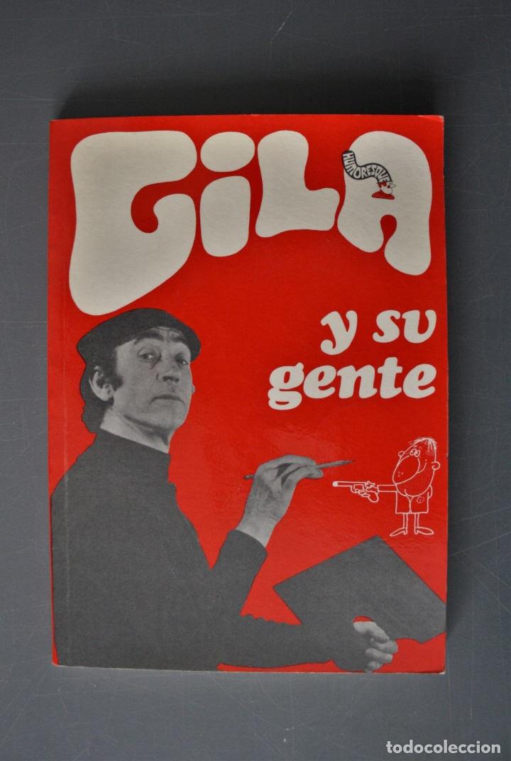 GILA Y SU GENTE. MIGUEL GILA CUESTA. ED. PLANETA. BUENOS AIRES 1972 - MIGUEL GILA CUESTA (Libros de Segunda Mano (posteriores a 1936) - Literatura - Otros)