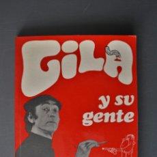 Libros de segunda mano: GILA Y SU GENTE. MIGUEL GILA CUESTA. ED. PLANETA. BUENOS AIRES 1972 - MIGUEL GILA CUESTA. Lote 180392517