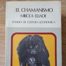 Libros de segunda mano: EL CHAMANISMO. MIRCEA ELIADE. Lote 180396676