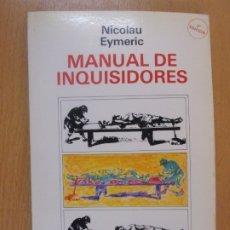 Libros de segunda mano: MANUAL DE INQUISIDORES / NICOLAU EYMERIC / 1982. FONTAMARA. Lote 180397640