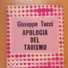 Libros de segunda mano: APOLOGÍA DEL TAOISMO / GIUSEPPE TUCCI / 1976. DEDALO. Lote 180398335