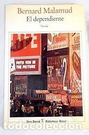 EL DEPENDIENTE BERNARD MALAMUD (Libros de Segunda Mano (posteriores a 1936) - Literatura - Otros)